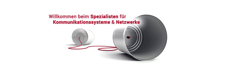 Ihr Spezialist für Kommunikationssysteme und Netzwerke